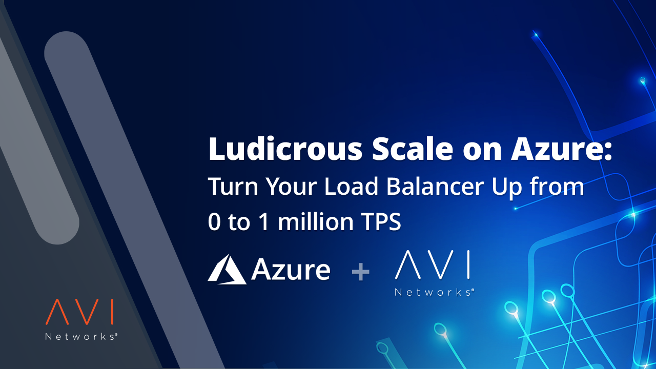 Ludicrous Scale On Azure Webinars Avi Networks