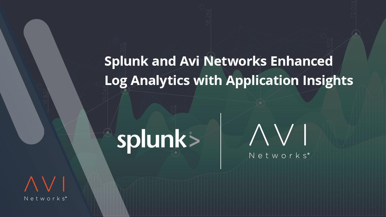 Splunk And Avi Networks Enhanced Log Analytics With