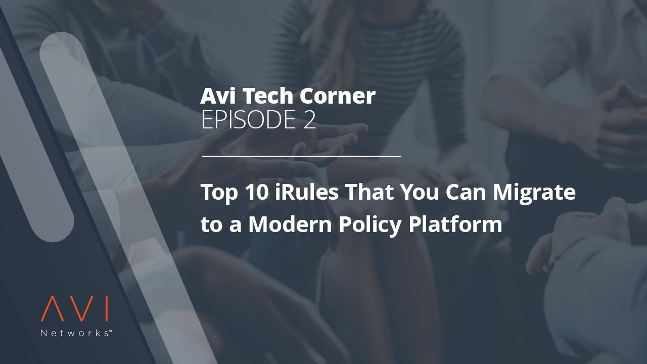 avi-tech-corner-ep002-top-10-irules-that you-can-migrate